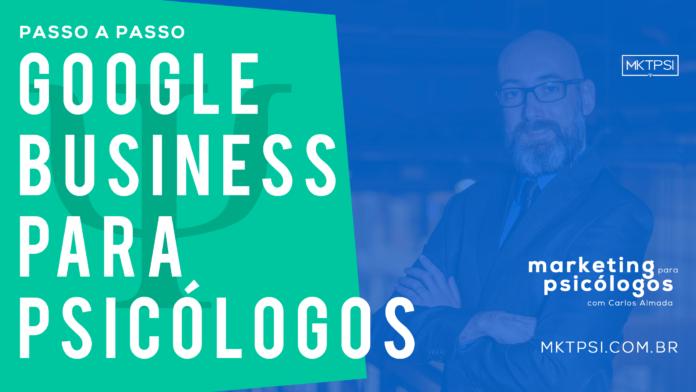 Google meu Negócio para Psicólogos Marketing e Sites para Psicólogos